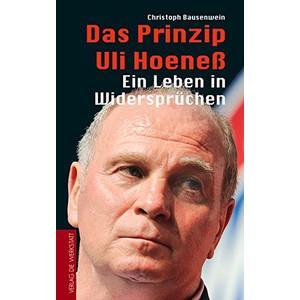 das-prinzip-uli-hoeness-ein-leben-in-widerspruchen